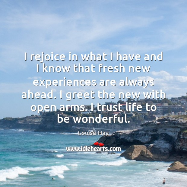 I rejoice in what I have and I know that fresh new Image