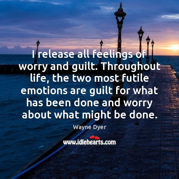 Image, I release all feelings of worry and guilt. Throughout life, the two