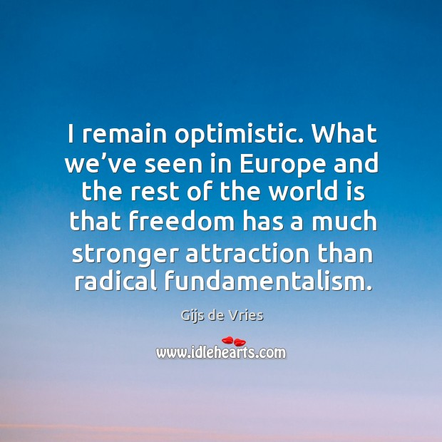 I remain optimistic. What we've seen in europe and the rest of the world is that Image