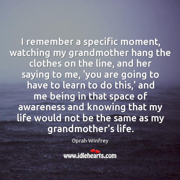 I remember a specific moment, watching my grandmother hang the clothes on Image