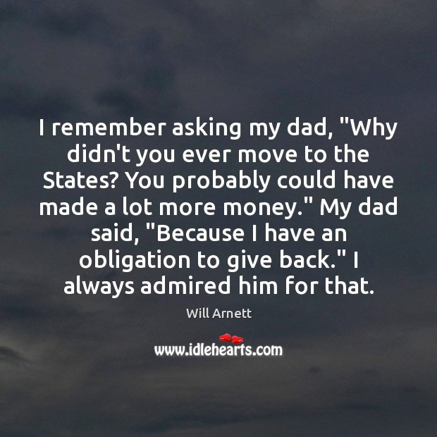 """I remember asking my dad, """"Why didn't you ever move to the Image"""