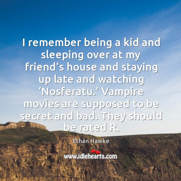 Image, I remember being a kid and sleeping over at my friend's house and staying