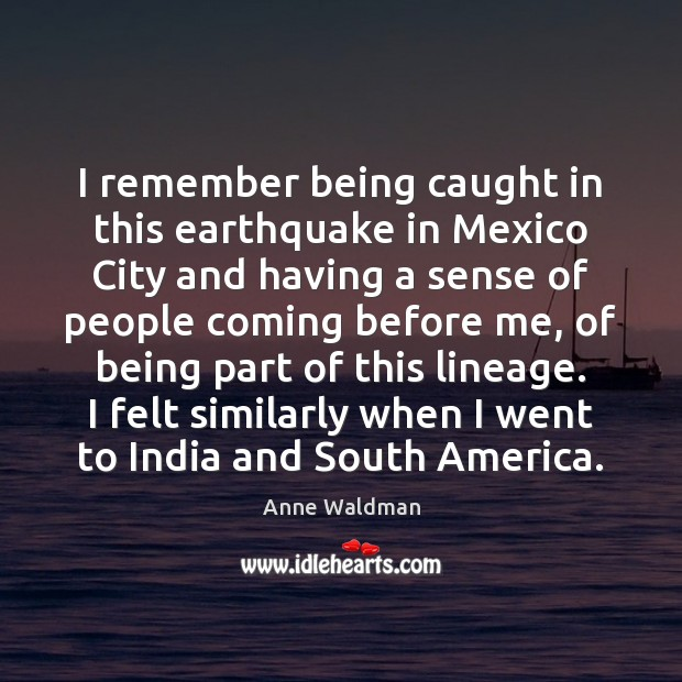I remember being caught in this earthquake in Mexico City and having Image