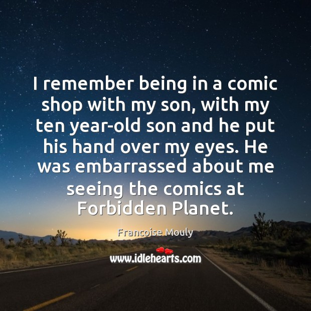 Image, I remember being in a comic shop with my son, with my