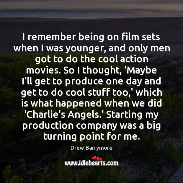 I remember being on film sets when I was younger, and only Drew Barrymore Picture Quote