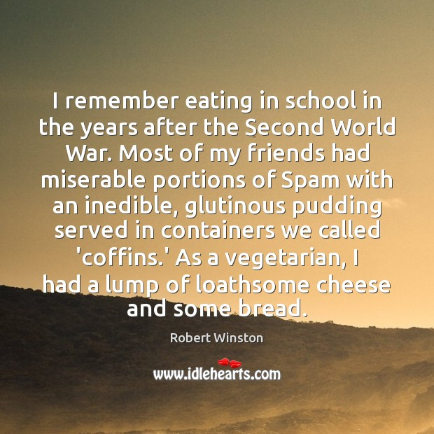 Image, I remember eating in school in the years after the Second World