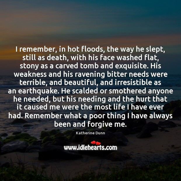 I remember, in hot floods, the way he slept, still as death, Image
