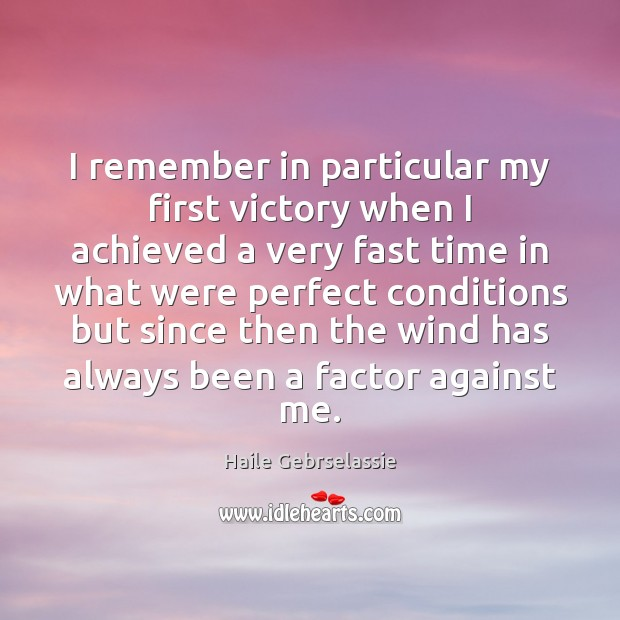 I remember in particular my first victory when I achieved a very Image