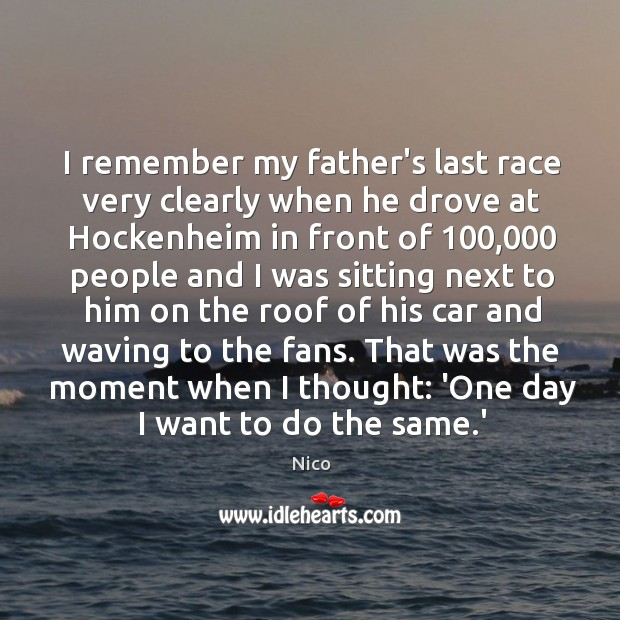 Image, I remember my father's last race very clearly when he drove at