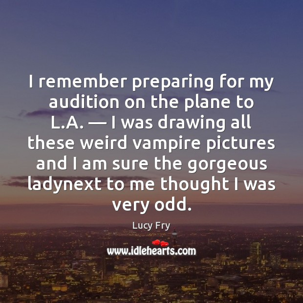 I remember preparing for my audition on the plane to L.A. — Image