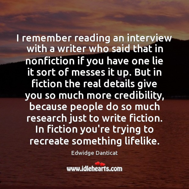 I remember reading an interview with a writer who said that in Image