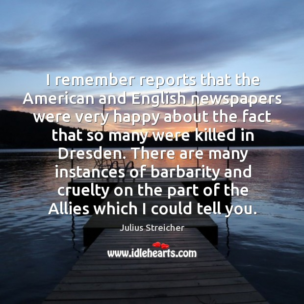I remember reports that the American and English newspapers were very happy Image