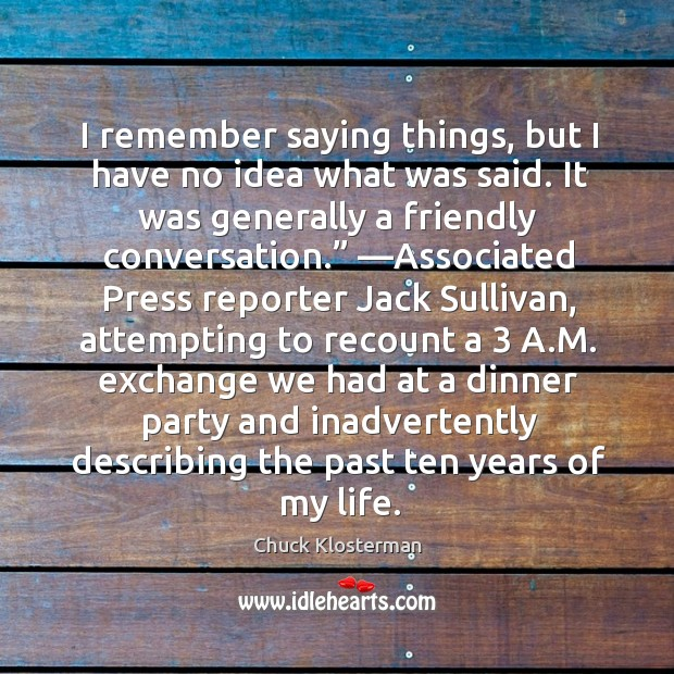 Picture Quote by Chuck Klosterman