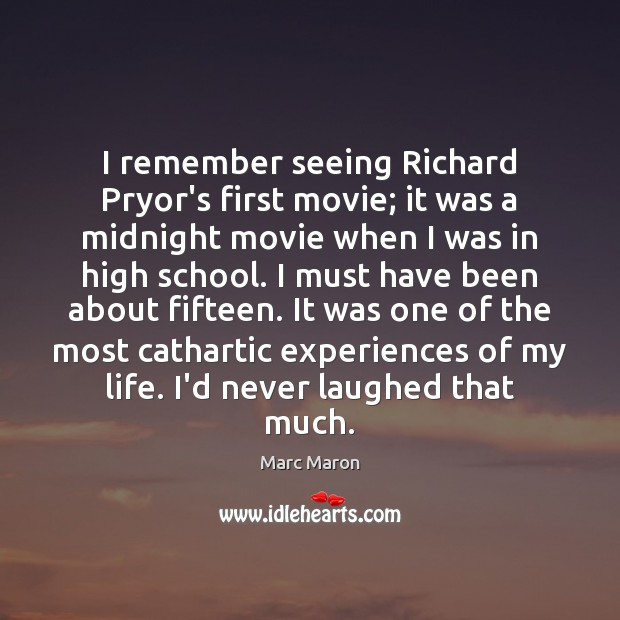 Image, I remember seeing Richard Pryor's first movie; it was a midnight movie