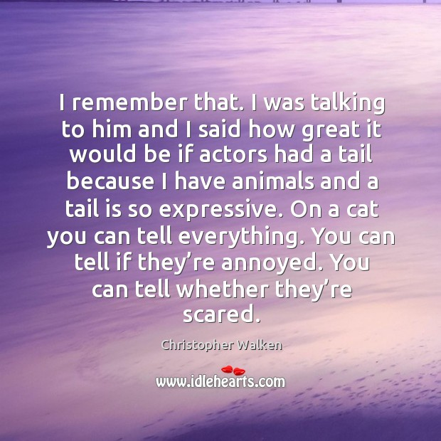 I remember that. I was talking to him and I said how great it would be if actors had a Image