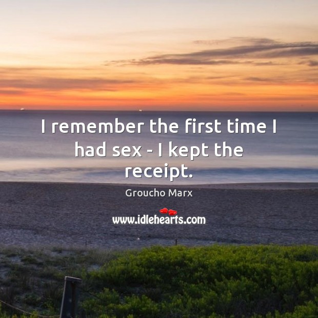 Image, I remember the first time I had sex – I kept the receipt.