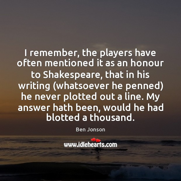 Image, I remember, the players have often mentioned it as an honour to
