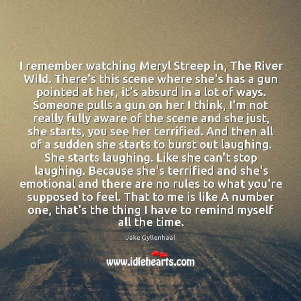 I remember watching Meryl Streep in, The River Wild. There's this scene Image