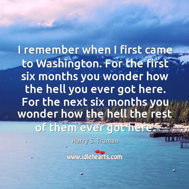I remember when I first came to washington. Image