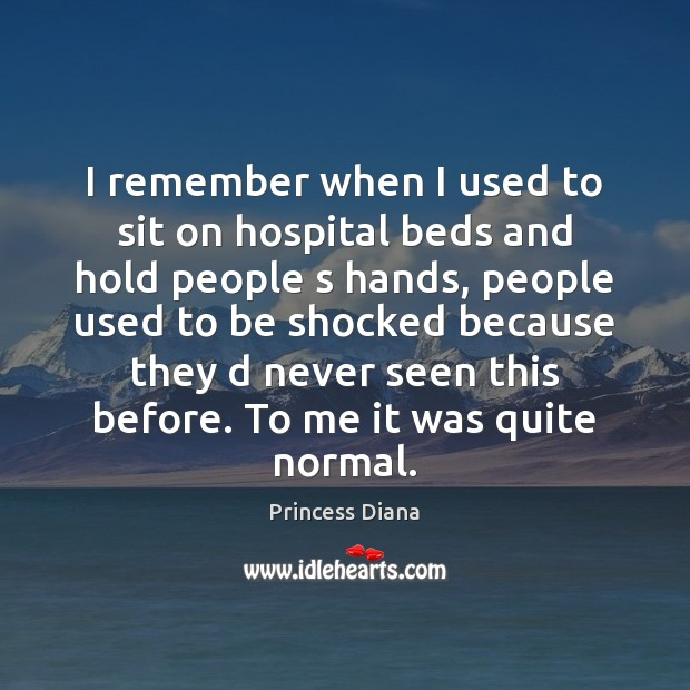 Image, I remember when I used to sit on hospital beds and hold