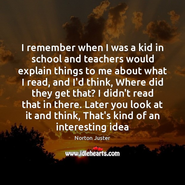 Image, I remember when I was a kid in school and teachers would