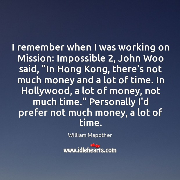 """I remember when I was working on Mission: Impossible 2, John Woo said, """" Image"""