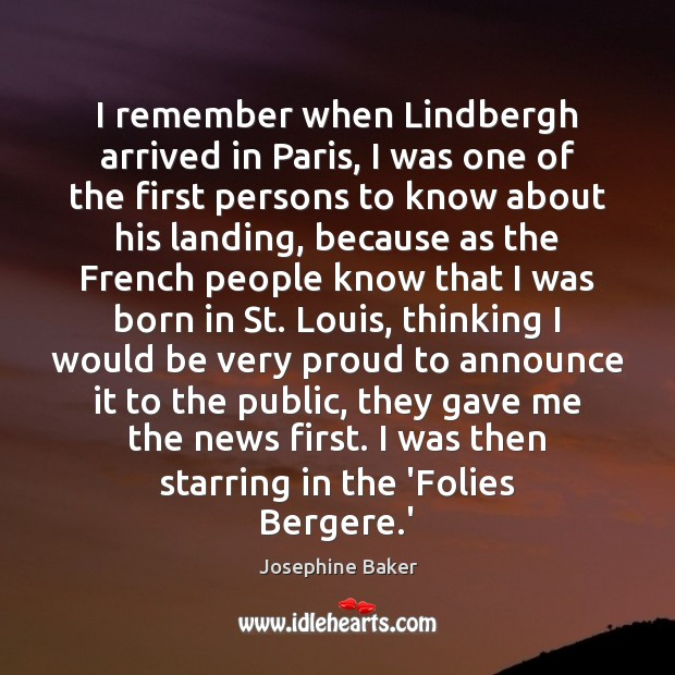 I remember when Lindbergh arrived in Paris, I was one of the Image