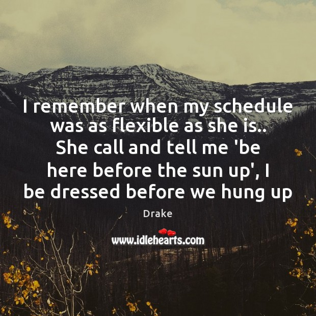 Image, I remember when my schedule was as flexible as she is.. She
