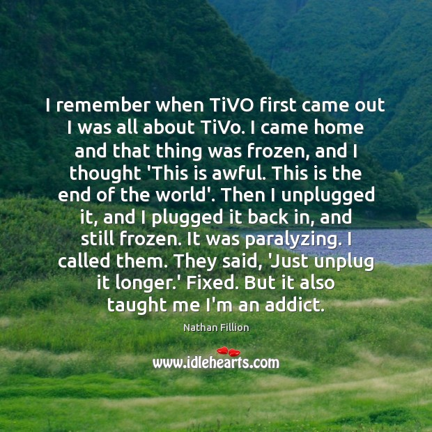 I remember when TiVO first came out I was all about TiVo. Image