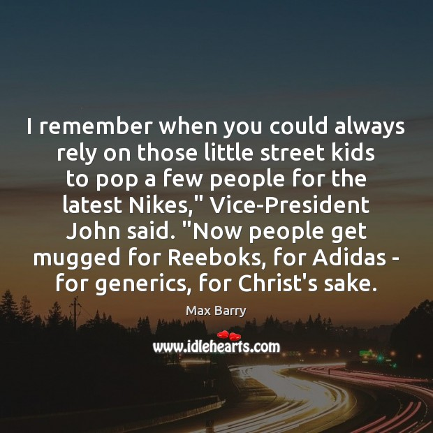 Image, I remember when you could always rely on those little street kids
