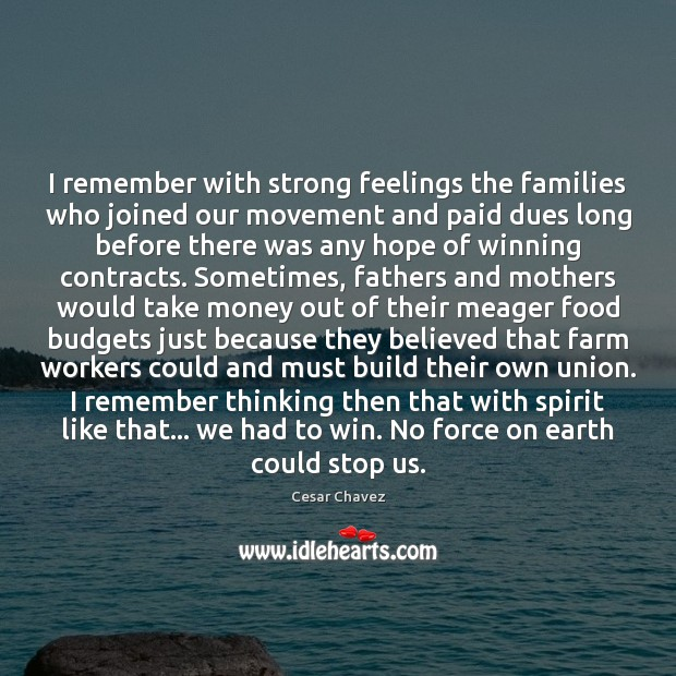 Image, I remember with strong feelings the families who joined our movement and