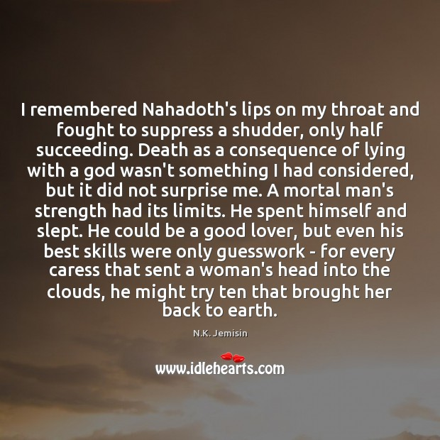 Image, I remembered Nahadoth's lips on my throat and fought to suppress a