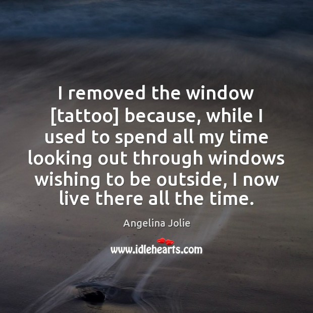 Image, I removed the window [tattoo] because, while I used to spend all