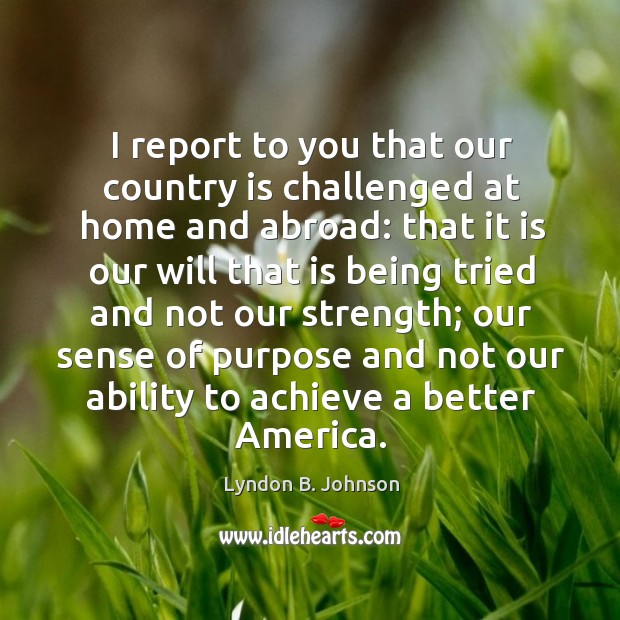 I report to you that our country is challenged at home and abroad: Image