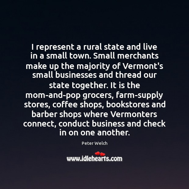 I represent a rural state and live in a small town. Small Image