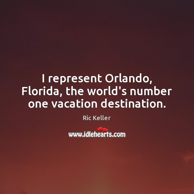 I represent Orlando, Florida, the world's number one vacation destination. Image