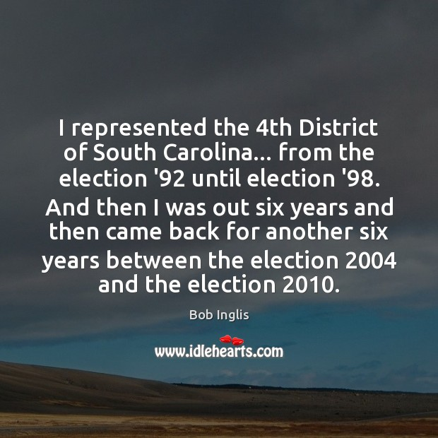 I represented the 4th District of South Carolina… from the election '92 Image