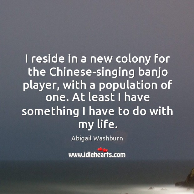 Image, I reside in a new colony for the Chinese-singing banjo player, with