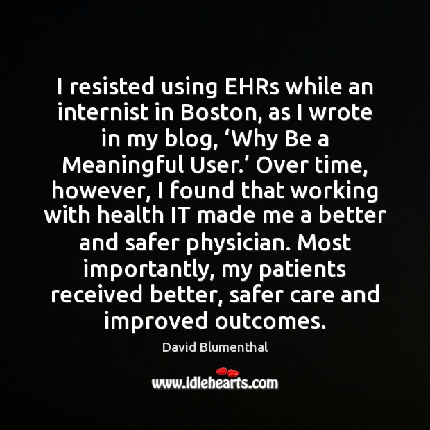 Image, I resisted using EHRs while an internist in Boston, as I wrote