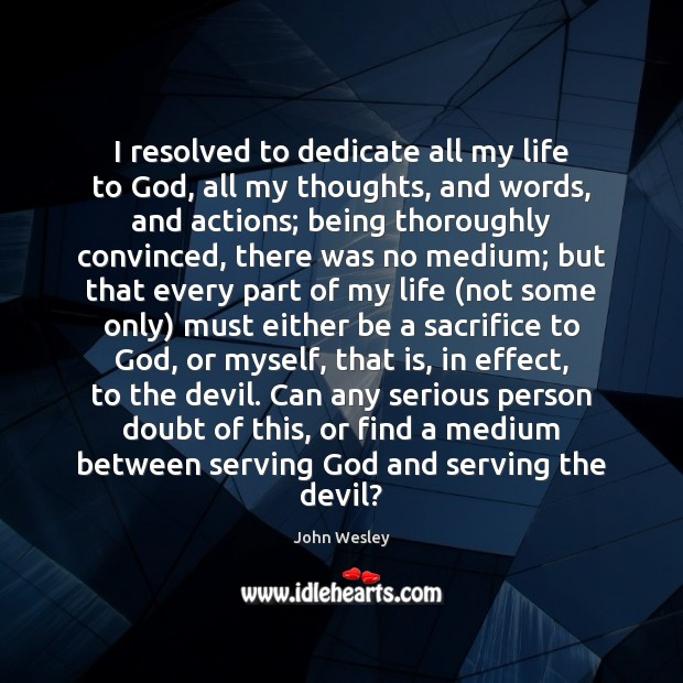 I resolved to dedicate all my life to God, all my thoughts, Image