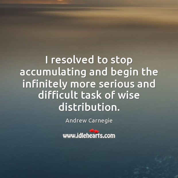 Image, I resolved to stop accumulating and begin the infinitely more serious and