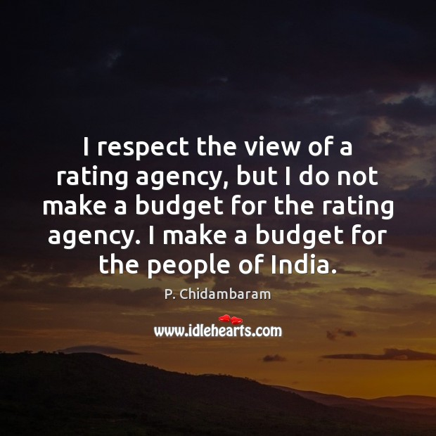I respect the view of a rating agency, but I do not Image
