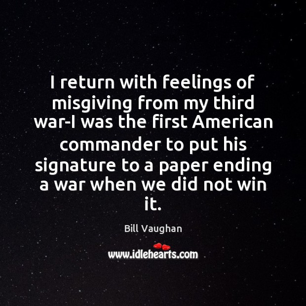 I return with feelings of misgiving from my third war-I was the Image