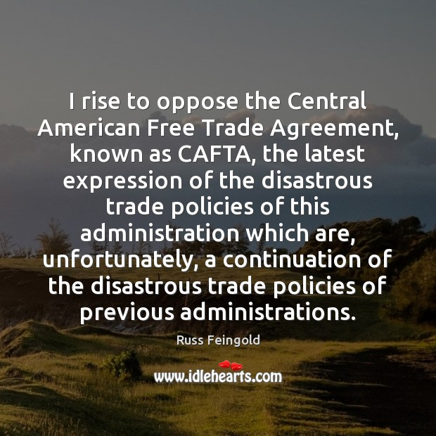 Image, I rise to oppose the Central American Free Trade Agreement, known as
