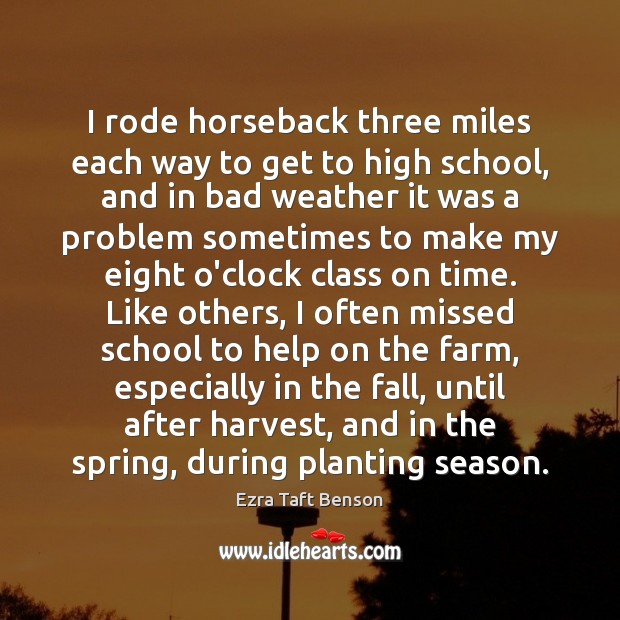 Image, I rode horseback three miles each way to get to high school,