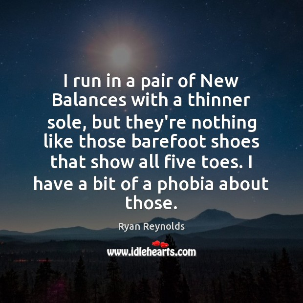 I run in a pair of New Balances with a thinner sole, Image