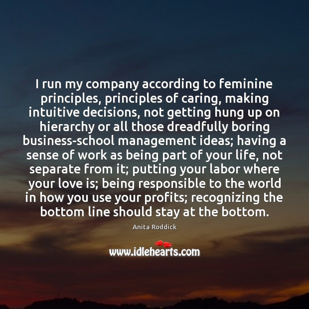 I run my company according to feminine principles, principles of caring, making Image