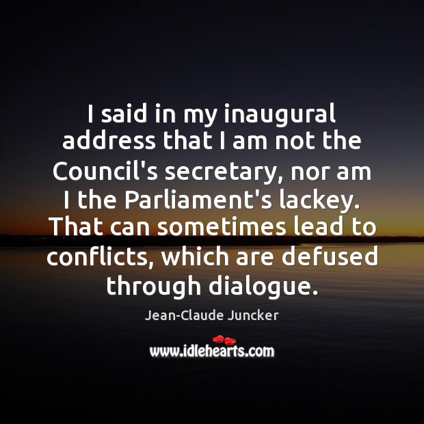 I said in my inaugural address that I am not the Council's Image