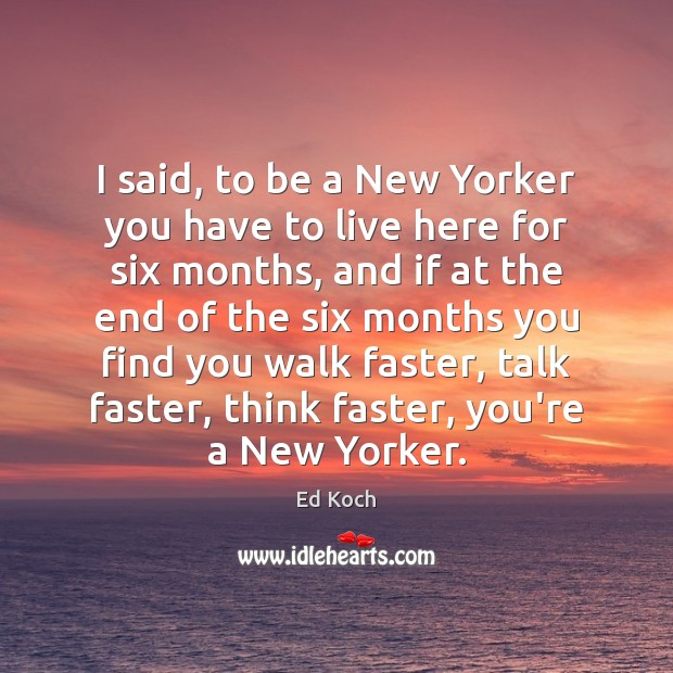 Picture Quote by Ed Koch