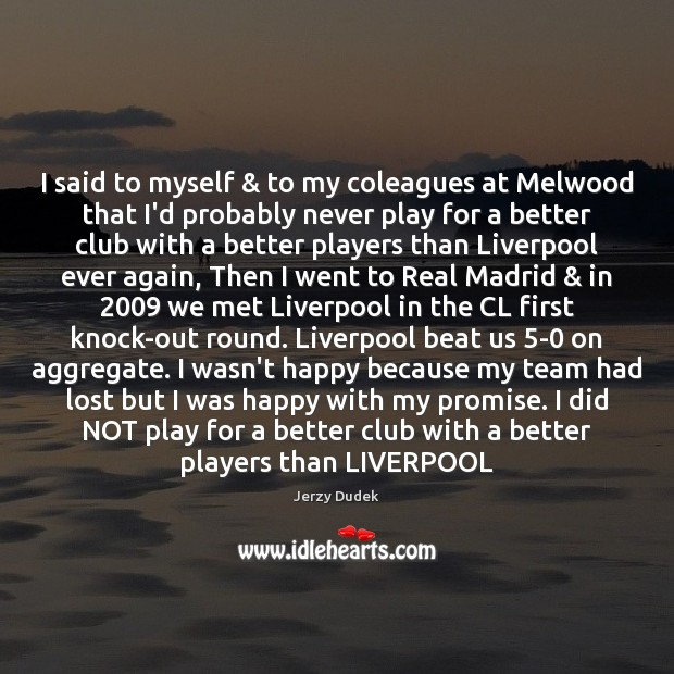 Image, I said to myself & to my coleagues at Melwood that I'd probably